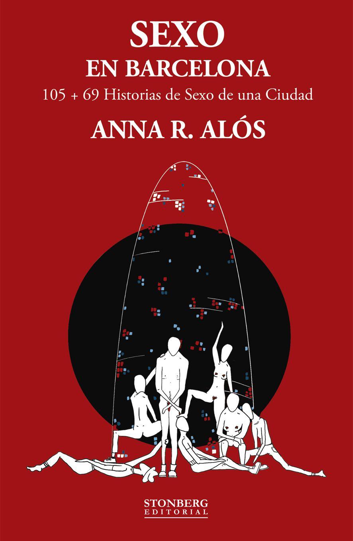 'Sexo en Barcelona', 105 + 69 historias de sexo de una ciudad: el nuevo libro de la periodista Anna Alós