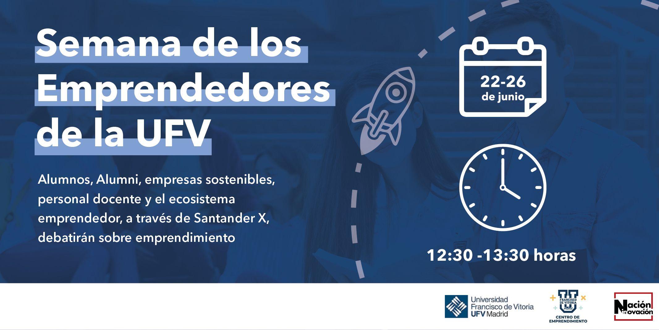La Semana de los Emprendedores de la UFV destaca la importancia de la innovación y el emprendimiento en las aulas