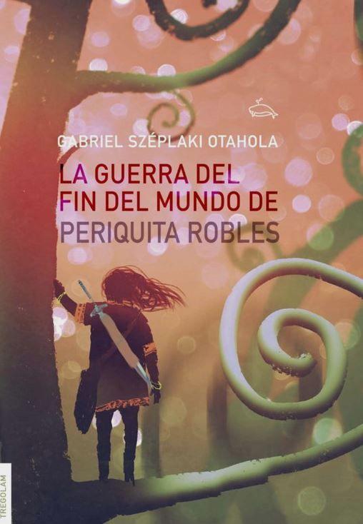 «La guerra del fin del mundo de Periquita Robles»,la historia de la lucha de un pueblo por su tierra y agua