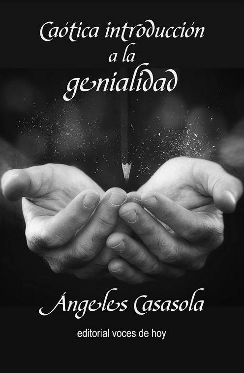 Ángeles Casasola ofrece una mirada sensible sobre arte y talento en «Caótica introducción a la genialidad»