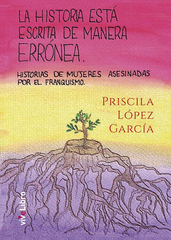 Priscila López García publica 'La historia está escrita de manera errónea' con la Editorial viveLibro