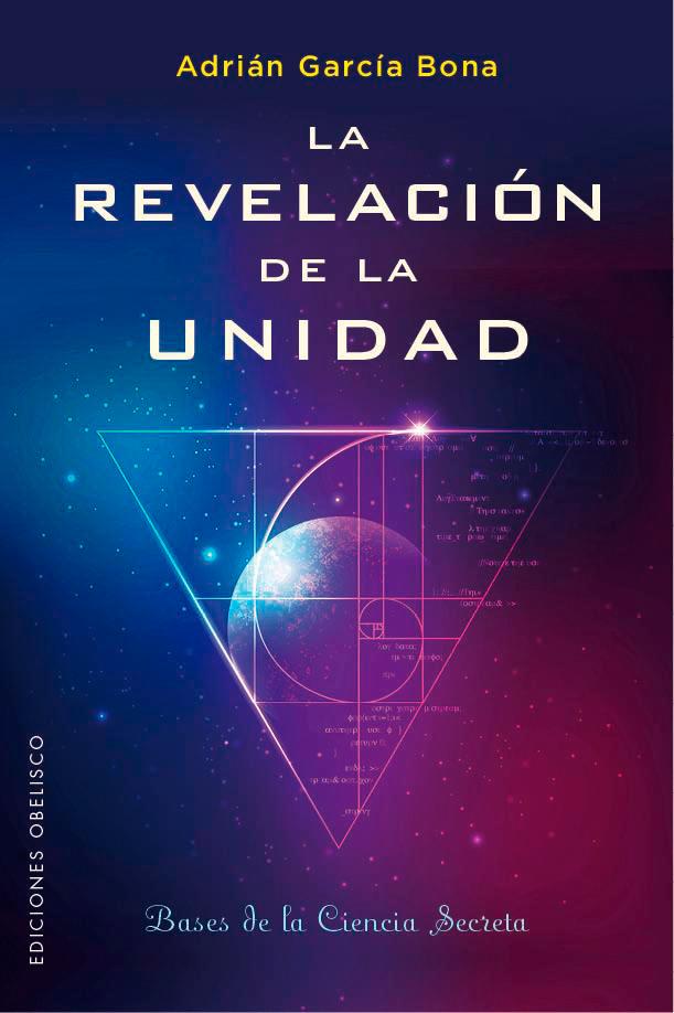 'La Revelación de la Unidad', el libro que arroja luz a algunos de los mayores misterios de la historia